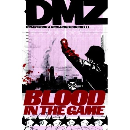 [DMZ: Volume 6: Blood In The Game (Product Image)]