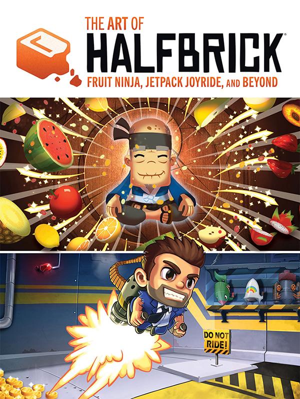 Art Of Halfbrick: Fruit Ninja, Jetpack Joyride & Beyond (Hardcover ...