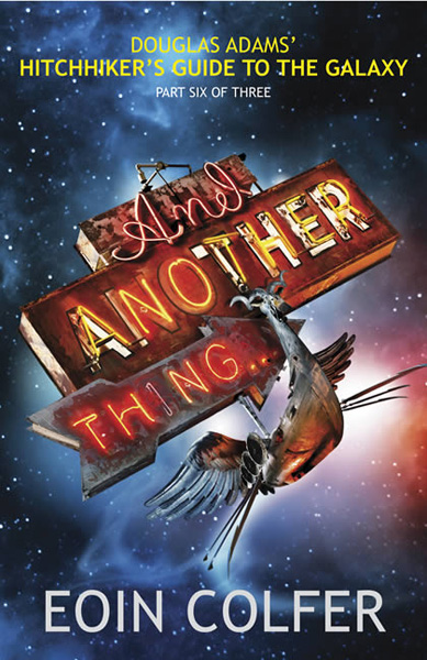 [And Another Thing by Eoin Colfer ]