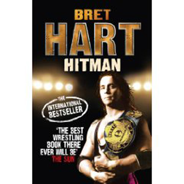 [Hitman: My Life In The Cartoon World of Wrestling, by Bret Hart ]