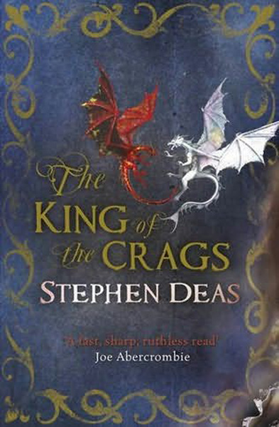 [The King of the Crags by Stephen Deas ]