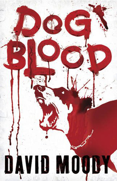 [Dog Blood, by David Moody ]