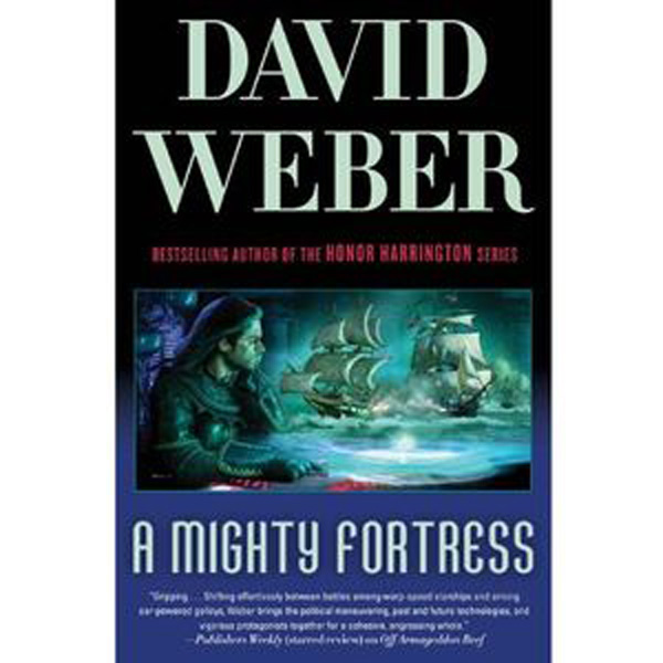 [A Mighty Fortress, by David Weber ]