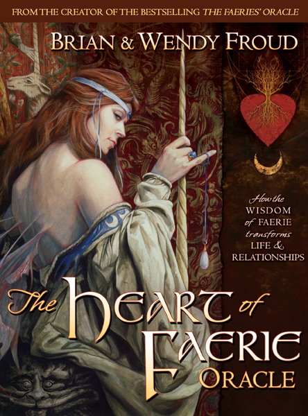 [The Heart of the Faerie Oracle by Brian Froud and Wendy Froud ]
