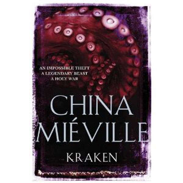 [Kraken, by China Miéville ]