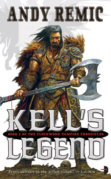 [Kell's Legend by Andy Remic ]