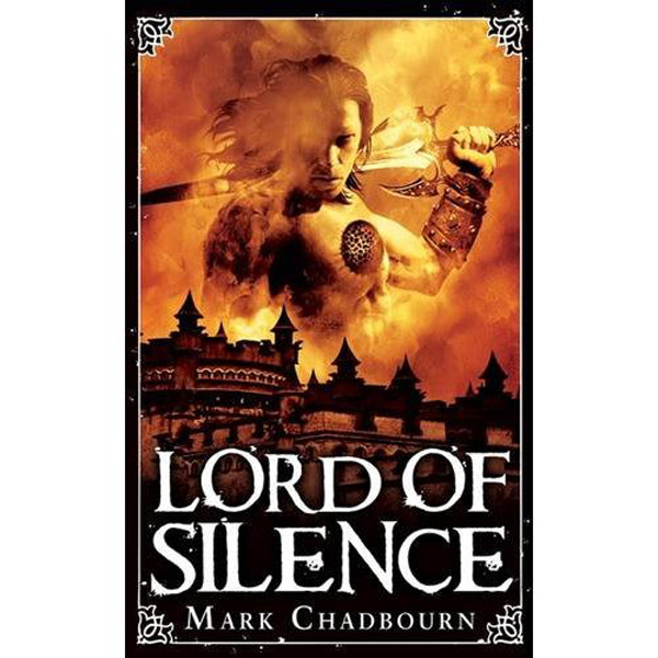 [Lord of Silence by Mark Chadbourn ]