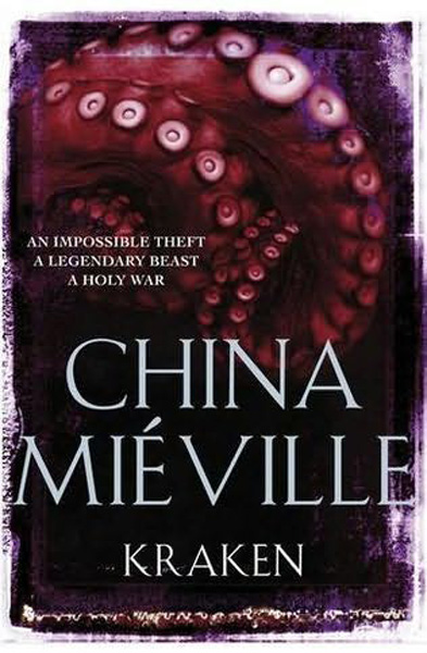 [Kraken by China Mieville ]