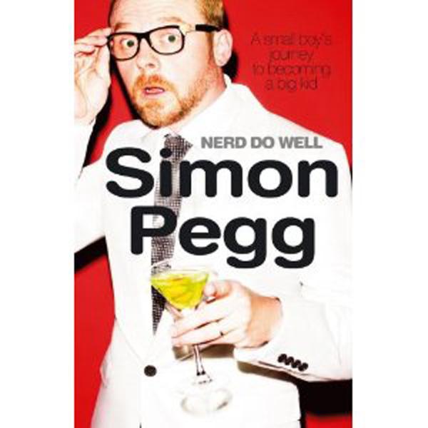 [Nerd Do Well, by Simon Pegg ]