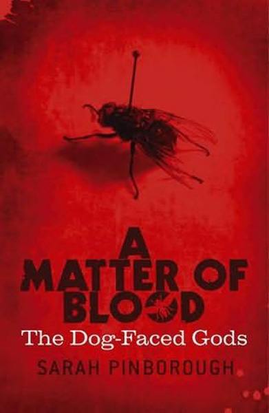 [A Matter of Blood: The Dog-Faced Gods, by Sarah Pinborough ]