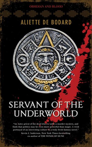 [Servant of the Underworld by Aliette de Bodard ]