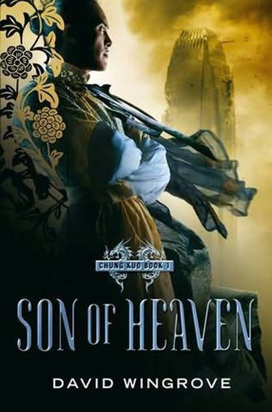 [Son of Heaven by David Wingrove ]
