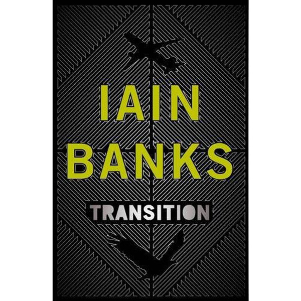 [Transition by Iain M Banks ]