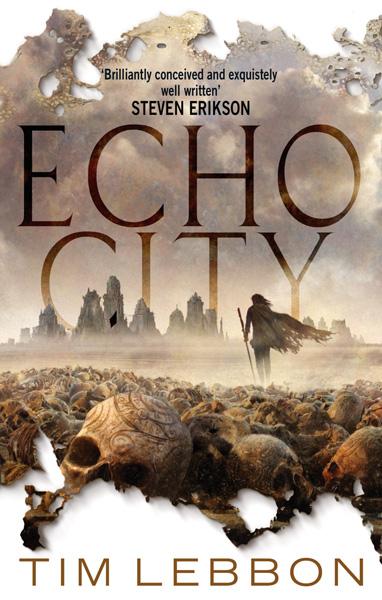 [Echo City by Tim Lebbon ]