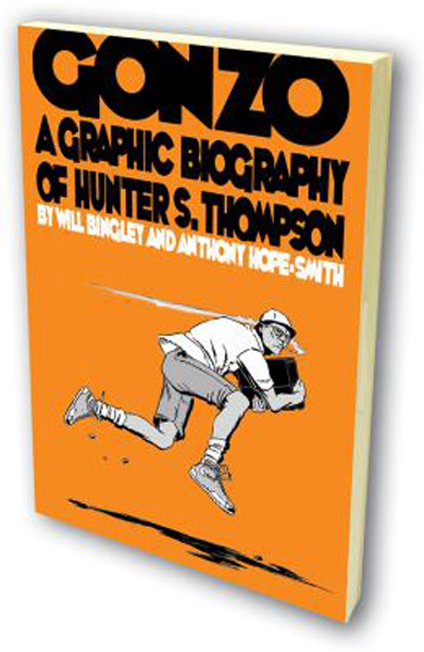 [Gonzo, A Graphic Biography of Hunter S Thompson ]