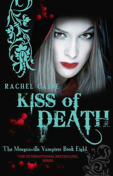 [Kiss of Death by Rachel Caine ]