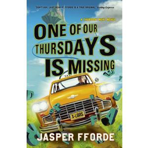 [One of Thursdays is Missing, by Jasper Fforde ]